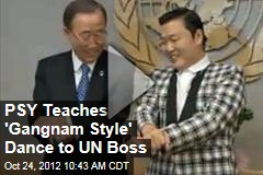PSY Teaches 'Gangnam Style' Dance to UN Boss