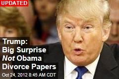 Trump's Big Surprise: Obama Divorce Papers?