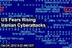 US Fears Rising Iranian Cyberattacks