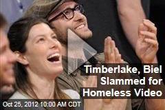 Timberlake, Biel Slammed for Homeless Video