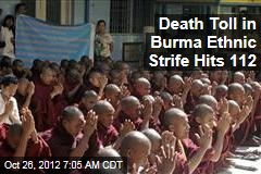 Death Toll in Burma Ethnic Strife Hits 112