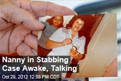 Nanny in Stabbing Case Awake, Talking