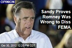 Sandy Proves Romney Was Wrong to Diss FEMA