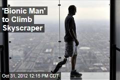 'Bionic Man' to Climb Skyscraper