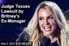 Judge Tosses Lawsuit by Britney's Ex-Manager