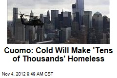 Cuomo: Cold Will Make 'Tens of Thousands' Homeless
