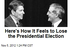 Here's How It Feels to Lose the Presidential Election