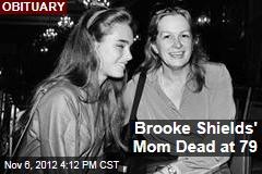 Brooke Shields' Mom Dead at 79
