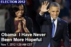 Obama: I Have Never Been More Hopeful
