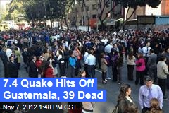 7.4 Quake Hits Off Guatemala