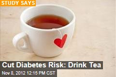 Cut Diabetes Risk: Drink Tea