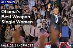 Obama's Best Weapon: Single Women