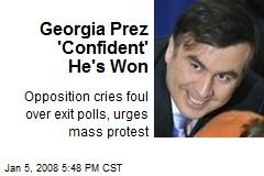 Georgia Prez 'Confident' He's Won