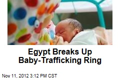 Egypt Breaks Up Baby-Trafficking Ring
