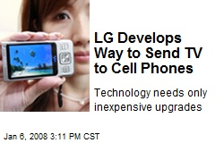 LG Develops Way to Send TV to Cell Phones