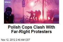Polish Cops Clash With Far-Right Protesters