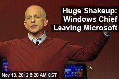 Huge Shakeup: Windows Chief Leaving Microsoft