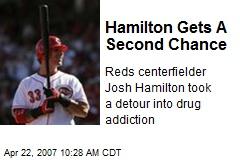 Hamilton Gets A Second Chance