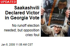 Saakashvili Declared Victor in Georgia Vote