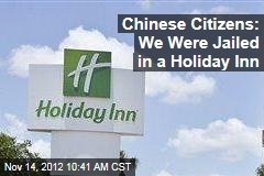 Chinese Citizens: We Were Jailed in a Holiday Inn