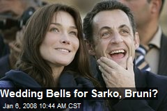 Wedding Bells for Sarko, Bruni?
