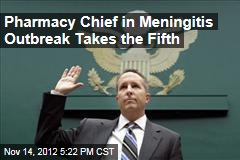 Pharmacy Chief in Meningitis Outbreak Takes the Fifth