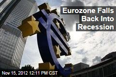 Eurozone Falls Back Into Recession