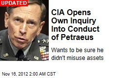 CIA Opens Own Inquiry Into Conduct of Petraeus