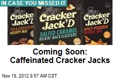 Coming Soon: Caffeinated Cracker Jacks
