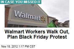 Walmart Workers Walk Out, Plan Black Friday Protest