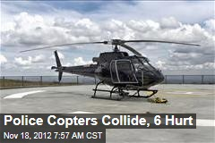Police Copters Collide, 6 Hurt