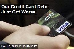 Our Credit Card Debt Just Got Worse