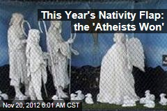 This Year's Nativity Flap: the 'Atheists Won'