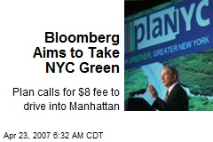 Bloomberg Aims to Take NYC Green