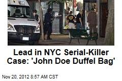Lead in NYC Serial-Killer Case: 'John Doe Duffel Bag'