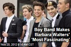 Boy Band Makes Barbara Walters' 'Most Fascinating'