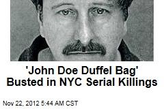 'John Doe Duffel Bag' Busted in NYC Serial Killings