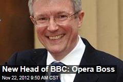New Head of BBC: Opera Boss