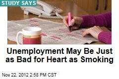 Unemployment May Be Just as Bad for Heart as Smoking