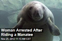 Woman Arrested After Riding a Manatee