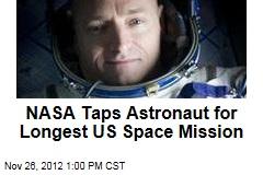 NASA Taps Astronaut for Longest US Space Mission