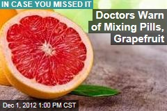 Mixing Grapefruit, Pills Can Be Deadly