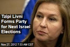 Tzipi Livni Forms Party for Next Israel Elections