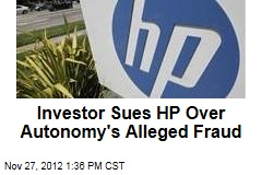 Investor Sues HP Over Autonomy's Alleged Fraud