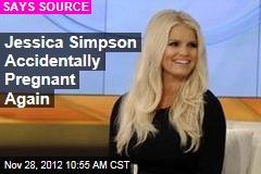 Jessica Simpson Accidentally Pregnant Again