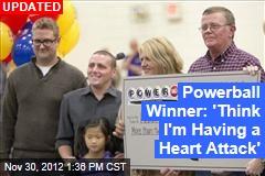 Powerball Winner: 'I Think I'm Having a Heart Attack'