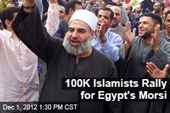 100K Islamists Rally for Egypt's Morsi