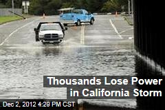 Thousands Lose Power in California Storm