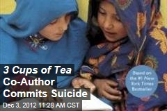 3 Cups of Tea Co-Author Commits Suicide