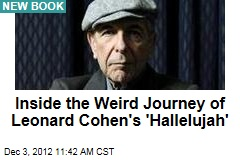 Inside the Weird Journey of Leonard Cohen's 'Hallelujah'